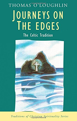 Journeys on the Edges: The Celtic Tradition (Traditions Of Christian Spirituality.)