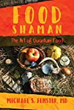 Image of Food Shaman: The Art of Quantum Food