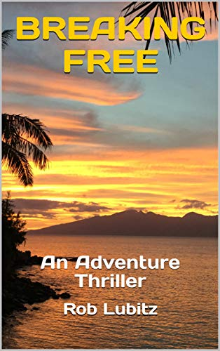 Breaking Free by Rob Lubitz ebook deal