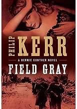 Field Gray (A Bernie Gunther Novel) by Philip Kerr (2011-04-14)