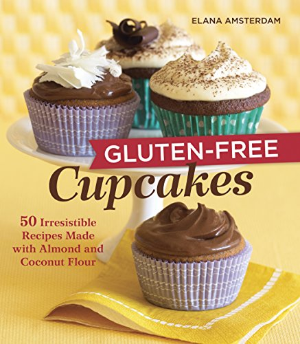 Gluten-Free Cupcakes: 50 Irresistible Recipes Made with Almond and Coconut Flour [A Baking Book]