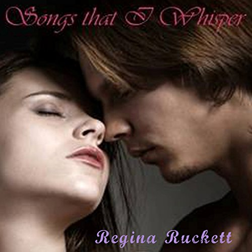 Songs That I Whisper audiobook cover art