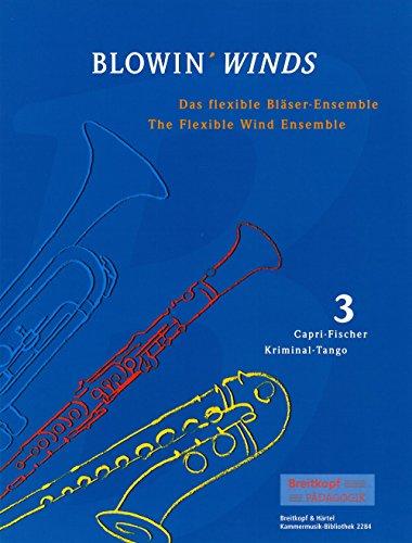 BLOWIN' WINDS Das flexible Bläser-Ensemble Heft 3: Capri-Fischer / Kriminal-Tango (KM 2284)