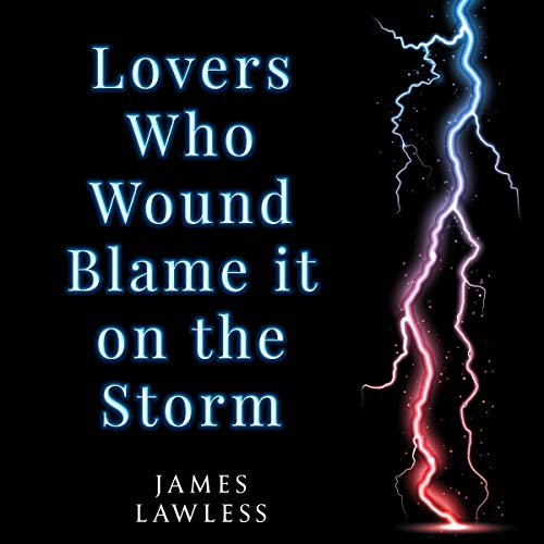 Lovers Who Wound Blame It on the Storm audiobook cover art