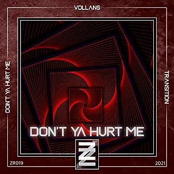 Don't Ya Hurt Me