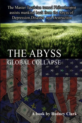 The Abyss: The Master Tactician turned Philanthropist assists mankind back from the Abyss of Depression, Disaster and Destruction: Volume 1