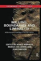 Walling, Boundaries and Liminality (Contemporary Liminality)