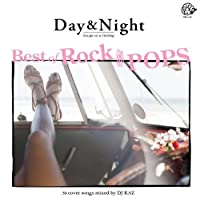 Day&Night-Best of ROCK&POPS DJ mix 30cover songs-