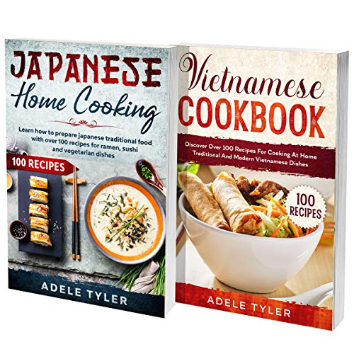 Easy Japanese And Vietnamese Cookbook: 2 Books In 1: Discover Over 150 Recipes To Prepare Homemade Easy And Spicy Asian Food (English Edition)