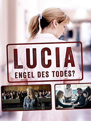 Lucia: Engel des Todes?