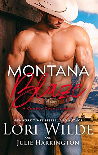 Montana Blaze (Cowboy Country Book 1) by [Lori Wilde, Julie Harrington]