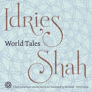 World Tales                   By:                                                                                                                                 Idries Shah                               Narrated by:                                                                                                                                 David Ault                      Length: 13 hrs and 13 mins     2 ratings     Overall 5.0