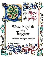 Write English with Tengwar: A Workbook for English General Use (Write Like an Elf)