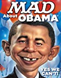 MAD About Obama: Yes We Can't