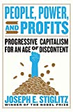 People, Power, and Profits: Progressive Capitalism for an Age of Discontent