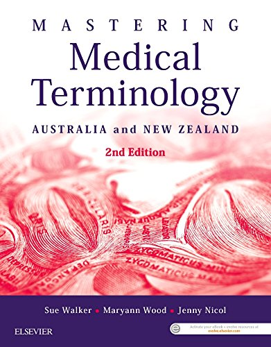 Compare Textbook Prices for Mastering Medical Terminology: Australia and New Zealand 2 Edition ISBN 9780729542401 by Walker BAppSc (MRA)  GradDip (Public Health)  MHlthSc, Sue,Wood BBus (Health Admin)  MHlthSc, Maryann,Nicol BBus (Health Admin)  MPH  Cert IV TAE, Jenny