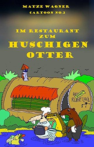 Im Restaurant zum huschigen Otter: Cortoon no.2 (Cartoon´s) (German Edition)