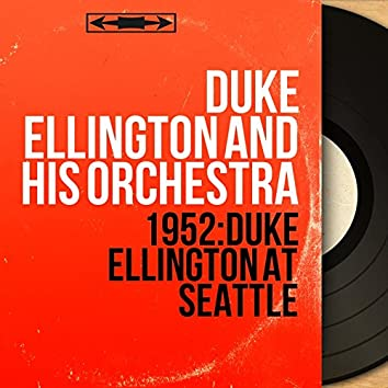 1952: Duke Ellington at Seattle (Live, Mono Version)