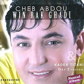 Cheb Abdou (Win Rak Ghadi) & Karder Titani (Der Evasion)
