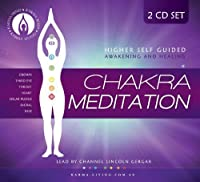 Chakra Meditation: Higher Self Guided Awakening and Healing by Lincoln Gergar