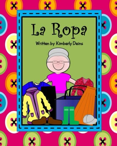 La Ropa: A book about learning clothing vocabulary in Spanish.: Volume 1 (Abuela Rosa)
