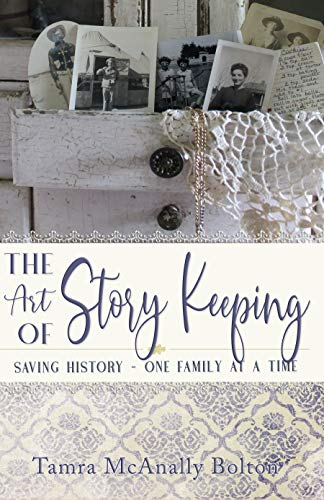 The Art of Story Keeping: Saving History -- One Family at a Time (English Edition)
