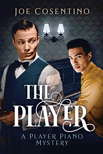 The Player (Player Piano Mysteries Book 1) by [Joe Cosentino]