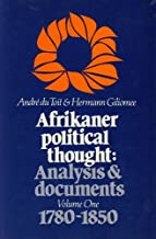 Afrikaner Political Thought: Analysis & Documents, Volume 1 1780-1850