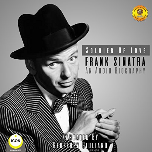 Soldier of Love - Frank Sinatra - an Audio Biography audiobook cover art