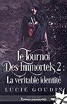 Le tournoi des immortels, tome 2 : La véritable identité par Goudin