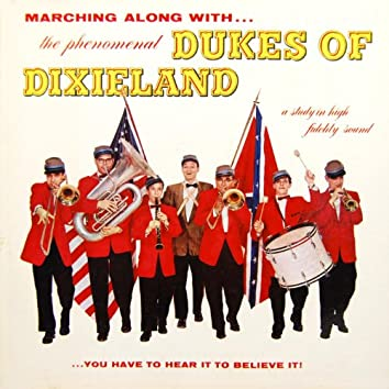 Marching Along With The Phenomenal Dukes Of Dixieland