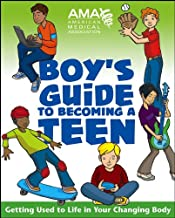 American Medical Association Boy's Guide to Becoming a Teen: Getting Used to Life in Your Changing Body PDF
