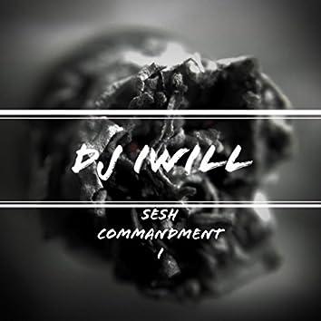 Sesh Commandment I