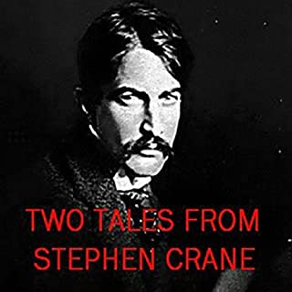 Two Tales from Stephen Crane: The Open Boat and an Episode of War audiobook cover art