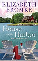 House on the Harbor: A Birch Harbor Novel