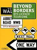 Beyond Borders BTS - Licence tourisme by Arlette Thomachot (2011-05-01) - Casteilla - 01/05/2011