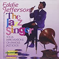 Jazz Singer by Eddie Jefferson (2002-04-08)