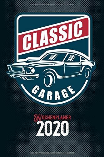 Wochenplaner 2020: Terminplaner 2020 | Jahreskalender A5 | Timer | Werkstatt Auto Tuning Geschenk | 160 S. | A5 | Classic Retro Garage Autowerkstatt