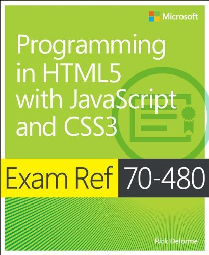 By Rick Delorme - Exam Ref 70-480: Programming in HTML5 with JavaScript and CSS3 (Html5/Javascript)