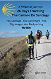 A Personal Journey: 26 Days Traveling The Camino De Santiago; Backpacking, Spiritual, Adventure, Pilgrimage - My Way (English Edition)