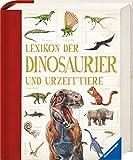 Lexikon der Dinosaurier und Urzeittiere (Ravensburger Lexika)