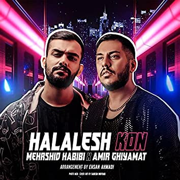 Halalesh Kon (feat. Amir Ghiyamat)