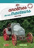 Les ancêtres de nos tracteurs