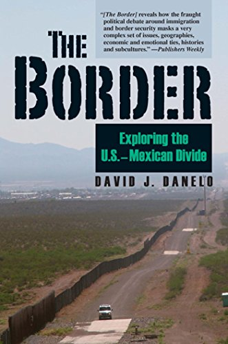 The Border: Exploring the U.S.-Mexican Divide (English Edition)