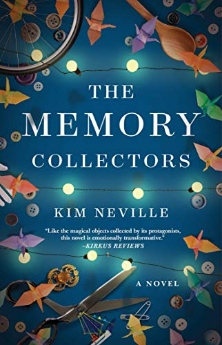 The Memory Collectors: A Novel by [Kim Neville]