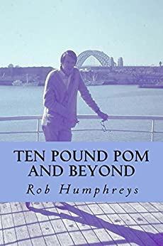 [Rob Humphreys]のTen Pound Pom And Beyond: TEN POUND POM AND BEYOND (English Edition)