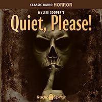 Wyllis Cooper's Quiet, Please! audio book
