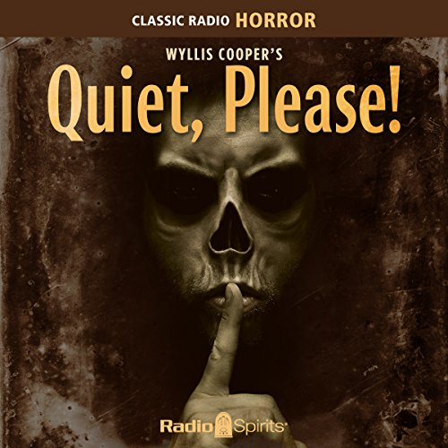 Wyllis Cooper's Quiet, Please! audiobook cover art