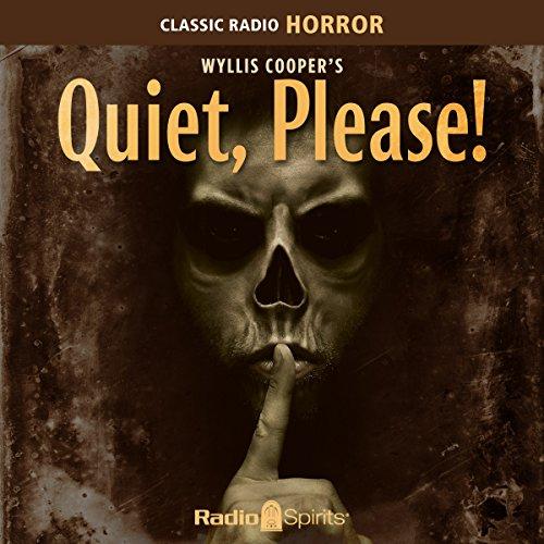 Wyllis Cooper's Quiet, Please! cover art