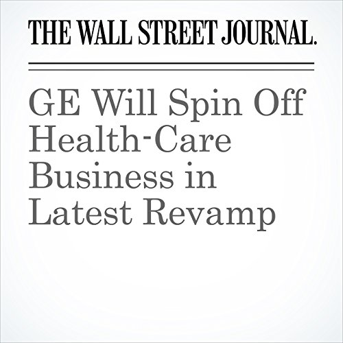 GE Will Spin Off Health-Care Business in Latest Revamp copertina